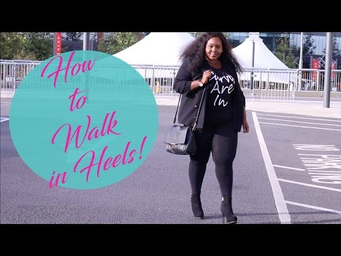 HOW TO WALK IN HEELS FOR FAT GIRLS! HEEL WALKING LESSON