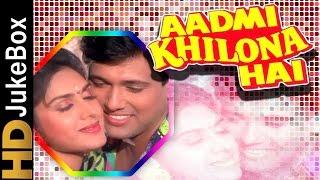 Aadmi Khilona Hai 1993 |  Full Video Songs Jukebox | Jeetendra, Govinda, Meenakshi Sheshadri