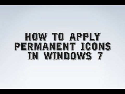 How to apply Permanent Icons - Windows 7 & Windows 8