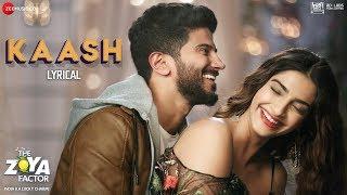 Kaash - Lyrical | The Zoya Factor | Soanam K Ahuja | Dulquer Salmaan | Arijit Singh& Alyssa Mendonsa