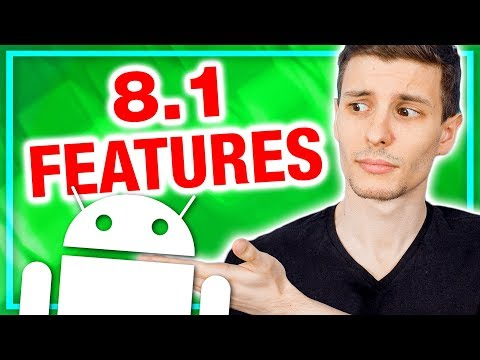 Android 8.1 Best New Features!