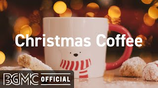 Christmas Coffee: Christmas Songs Winter Jazz Playlist for Holiday - Merry Christmas!