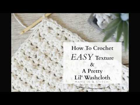 How To Crochet - Easy, Bubbly Texture & Pretty Lil' Washcloth!