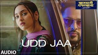 Udd Jaa Audio | Khandaani Shafakhana | Sonakshi, Badshah, Varun Sharma | Rochak Kohli, Tochi Raina