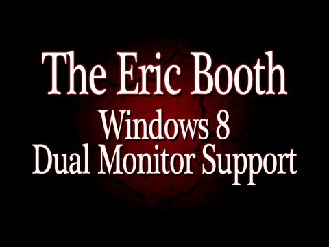 Windows 8 - Dual Monitor Support