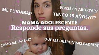 PREGUNTAS Y RESPUESTAS/ MAMÁ ADOLESCENTE.