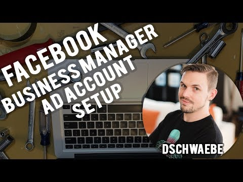 How to: Set up Facebook Business Manager and Ads Account 2018