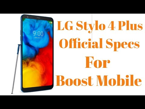 LG Stylo 4 Plus Official Specs. Coming to Boost Mobile.