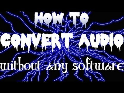 HOW TO CONVERT VIDEO FILE TO MP3 WITHOUT HAVING ANY SOFTWARE OR NET