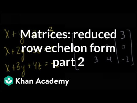 Matrices: Reduced row echelon form 2 | Vectors and spaces | Linear Algebra | Khan Academy