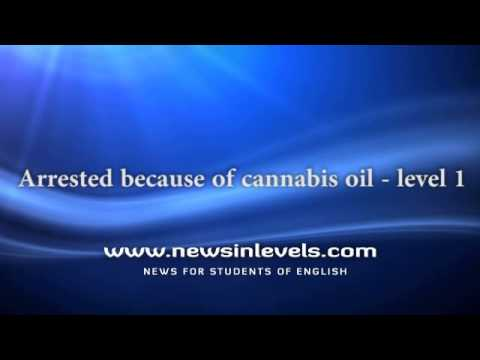 Arrested because of cannabis oil - level 1