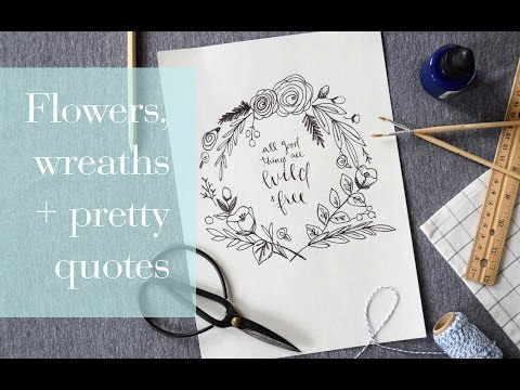 Floral Illustration + Pretty Quotes