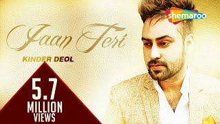 Latest Punjabi Songs | Jaan Teri | Kinder deol I New Punjabi Songs 2016