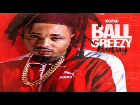 BallGreezy - Nice & Slow (Feat. Lil Dred) (Bae Day)