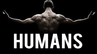 HUMANS (Powerful)