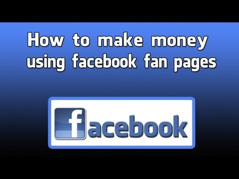 How To Make Money Using Facebook Fan Page Marketing