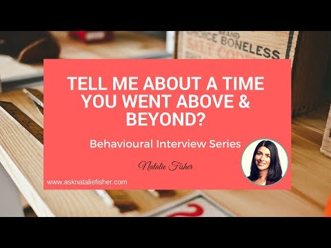 Behavioural Interview Question - Tell me about a time you went above and beyond (With an EXAMPLE)