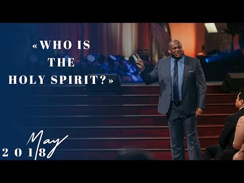 Who is the Holy Spirit? - Apostle Renny McLean | May 20, 2018