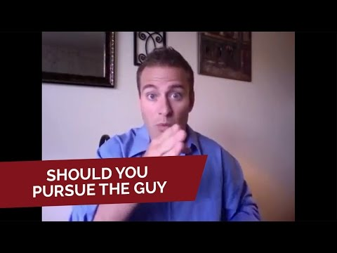 Dating Advice: Should You Pursue The Guy
