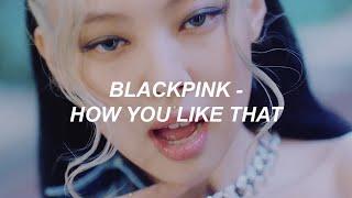 BLACKPINK - 'How You Like That' Easy Lyrics