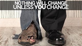 Nothing Will Change Unless YOU Change - Motivational Video