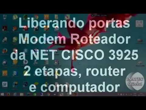 Abrindo portas Roteador da NET CISCO DPC3925