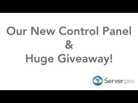 Our New Control Panel & Graphics Card Giveaway - Server.pro