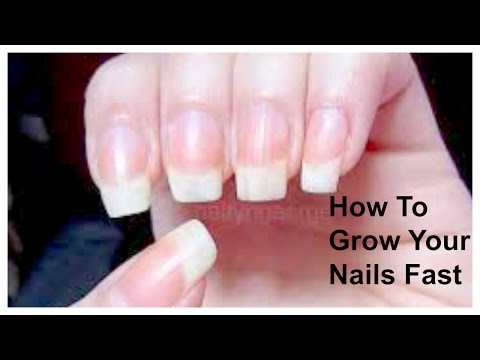 How To Grow Your Nails Longer and Faster Naturally