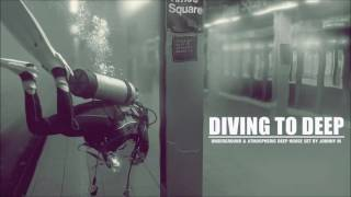 Diving To Deep |  Deep House Set | Winter 2017 Mixed By Johnny M