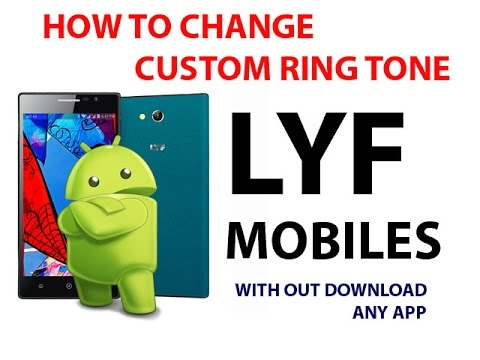 How to change custom ringtone in LYF mobile any android device