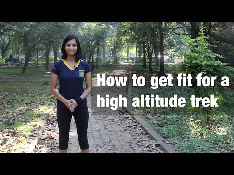 How to get fit for a high altitude trek?