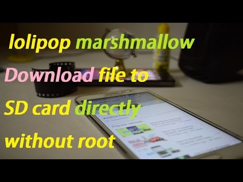 kitkat lolipop Download file to sd card directly without root-marshmallow problem fix