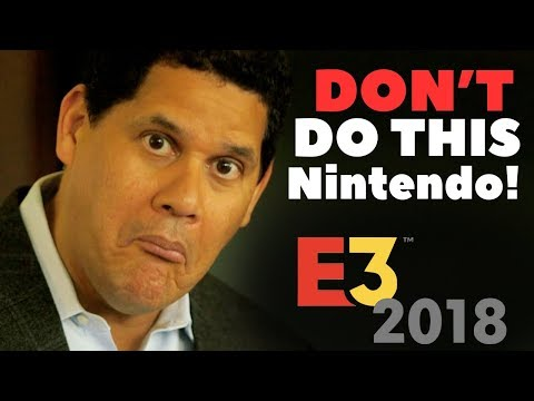 DON'T Do This Nintendo! (5 Things I DON'T Want @ E3)
