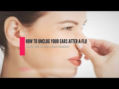 How To Unclog Your Ears After A Flu