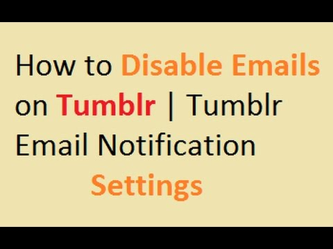 How to Disable Emails on Tumblr | Tumblr Email Notification Settings