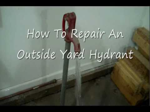 How-To Repair An Outside Yard  Hydrant