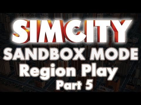 SimCity 5 Sandbox Mode Region Part 5