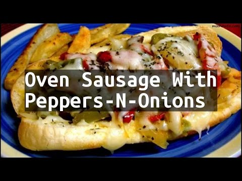 Recipe Oven Sausage With Peppers-N-Onions