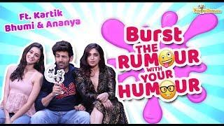 Burst The Rumour with Your Humour ft.Pati,Patni aur Woh Kartik Aaryan  Bhumi Pednekar  Ananya Panday