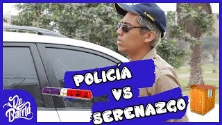 Policia Vs Serenazgo | DeBarrio