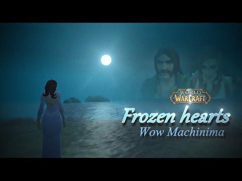 Frozen hearts - Wow Machinima