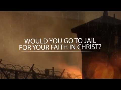 Would You Go to Jail for Your Faith in Christ?