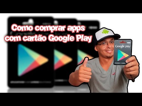 Cartão Google Play - Como comprar aplicativos sem usar cartão de crédito