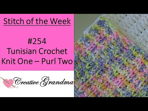Stitch of the Week # 254 Tunisian CROCHET Knit One Purl Two Crochet Pattern