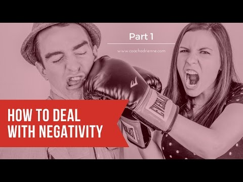 How to Deal with Negativity: Part 1-Dealing with Negative People