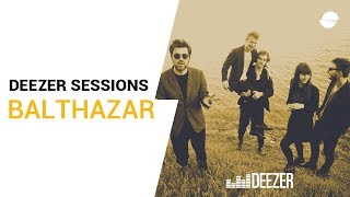 Balthazar - Deezer Session