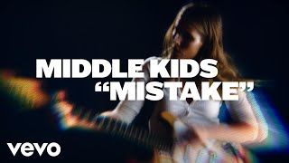 Middle Kids - Mistake (Official Video)