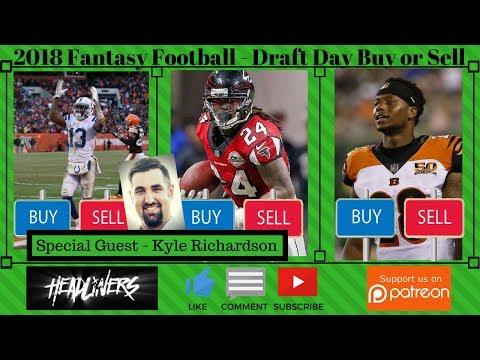2018 Fantasy Football Draft - Buy or Sell on Draft Day ?