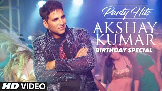 AKSHAY KUMAR Party Hits | Birthday Special | VIDEO JUKEBOX |  Top Party Songs 2016