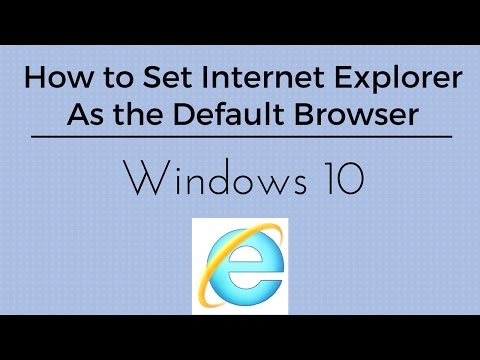 How to Set Internet Explorer as Default Browser - Windows 10 Tutorial